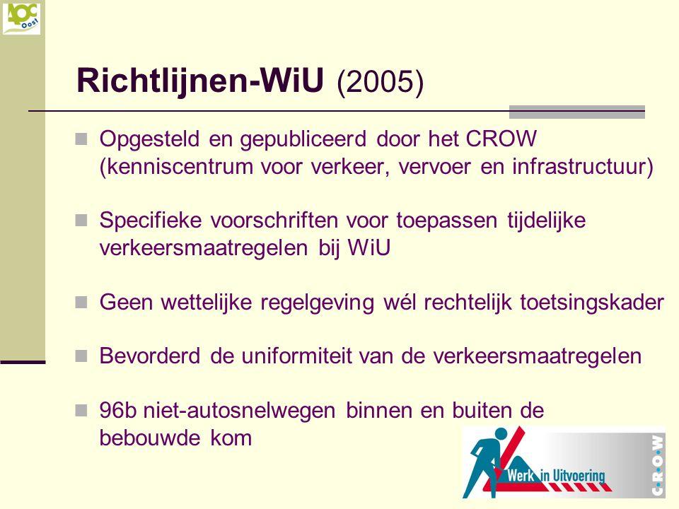 Richtlijnen-WiU (2005) Opgesteld en gepubliceerd door het CROW (kenniscentrum voor verkeer, vervoer en infrastructuur)