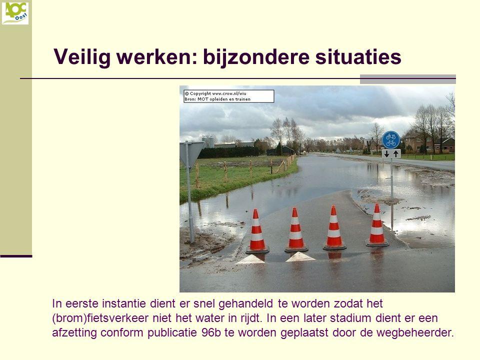 Veilig werken: bijzondere situaties