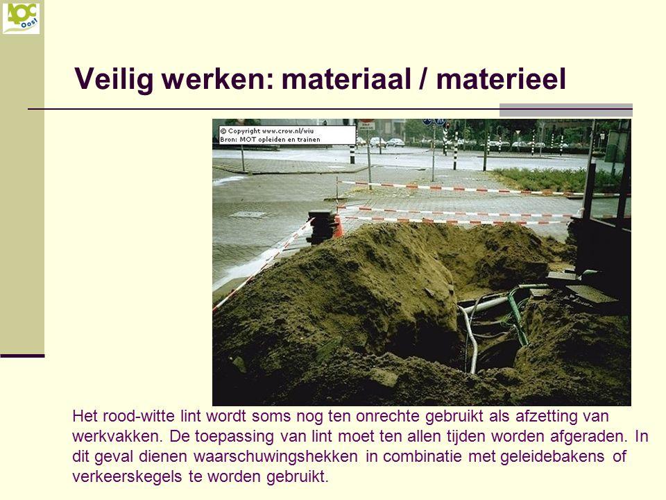 Veilig werken: materiaal / materieel
