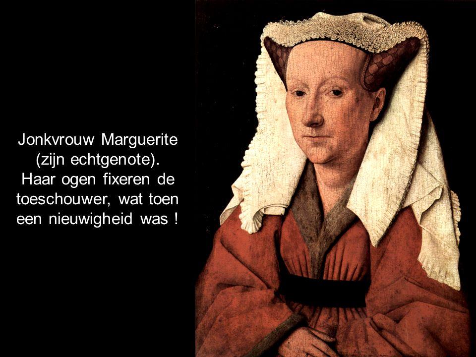 Jonkvrouw Marguerite (zijn echtgenote).