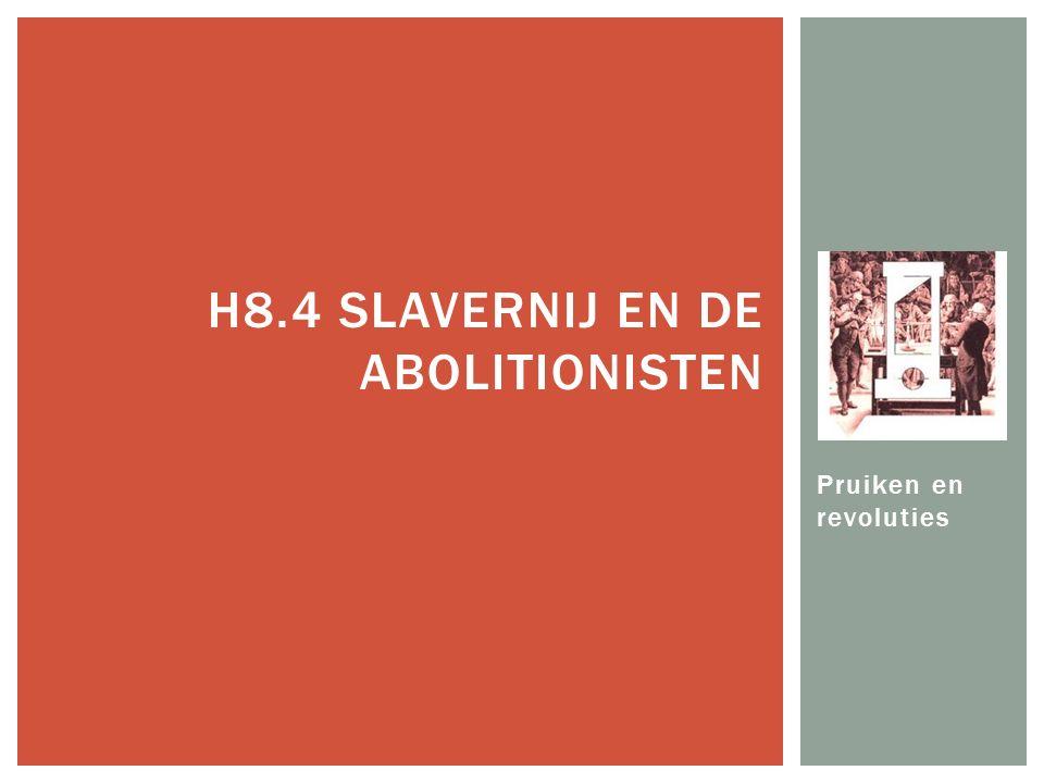 H8.4 Slavernij en de Abolitionisten
