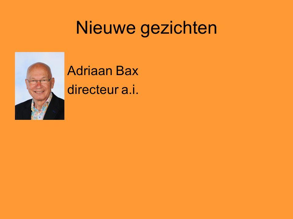 Nieuwe gezichten Adriaan Bax directeur a.i.