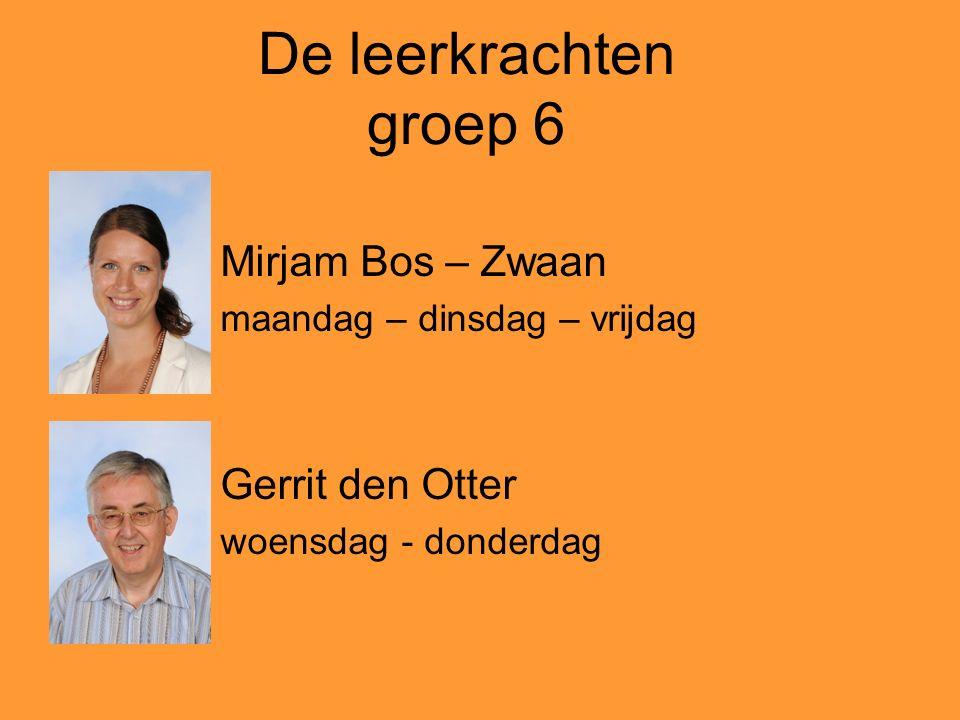 De leerkrachten groep 6 Mirjam Bos – Zwaan Gerrit den Otter