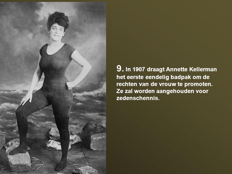 9. In 1907 draagt Annette Kellerman