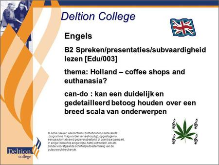 Deltion College Engels B2 Spreken/presentaties/subvaardigheid lezen [Edu/003] thema: Holland – coffee shops and euthanasia? can-do : kan een duidelijk.