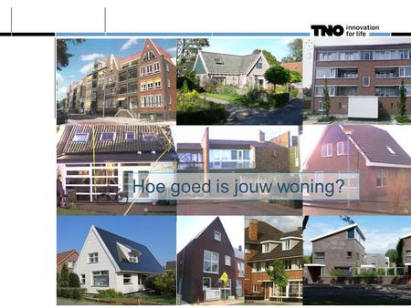 "IR pictures Hoe goed is jouw woning?. How to assess the energetic quality of a dwelling? To know = to measure But: ""De spreiding in het gasverbruik van."