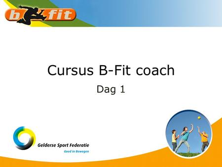 Cursus B-Fit coach Dag 1.
