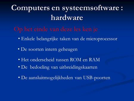 Computers en systeemsoftware : hardware