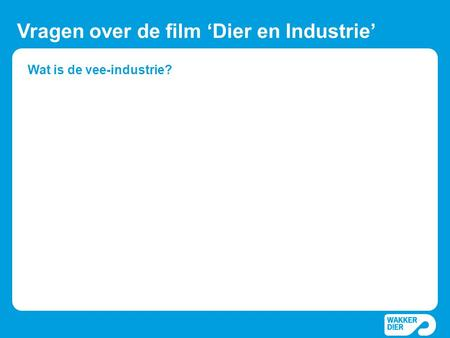 Wat is de vee-industrie?