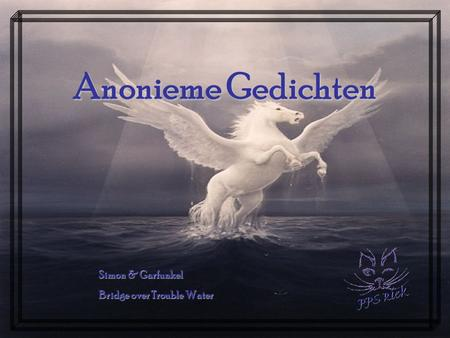 Anonieme Gedichten Simon & Garfunkel Bridge over Trouble Water