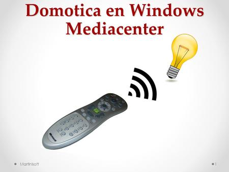 Domotica en Windows Mediacenter