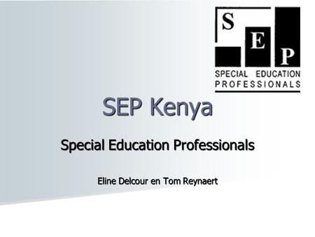 Special Education Professionals Eline Delcour en Tom Reynaert SEP Kenya.