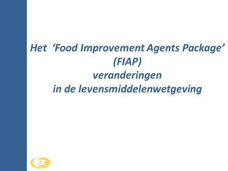 Het 'Food Improvement Agents Package' in de levensmiddelenwetgeving