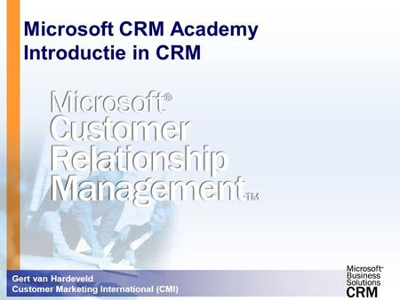 Microsoft CRM Academy Introductie in CRM