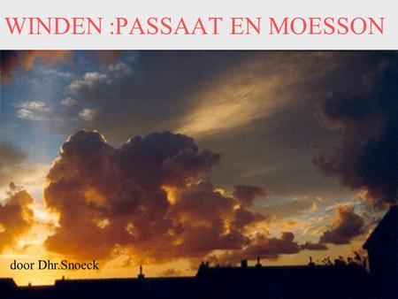 WINDEN :PASSAAT EN MOESSON
