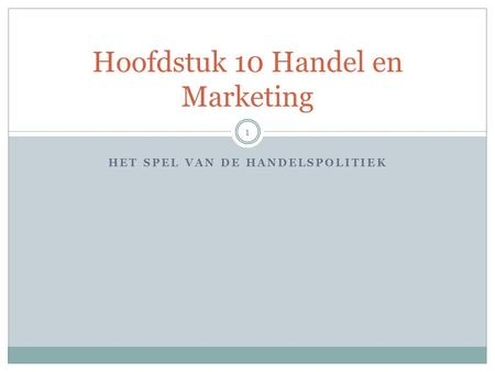 Hoofdstuk 10 Handel en Marketing