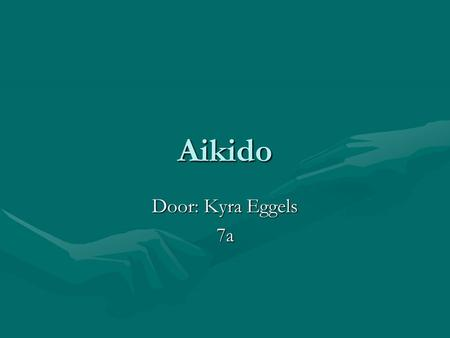Aikido Door: Kyra Eggels 7a.