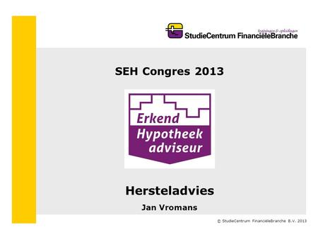 SEH Congres 2013 Hersteladvies Jan Vromans.