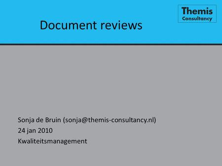 Document reviews Sonja de Bruin 24 jan 2010 Kwaliteitsmanagement.