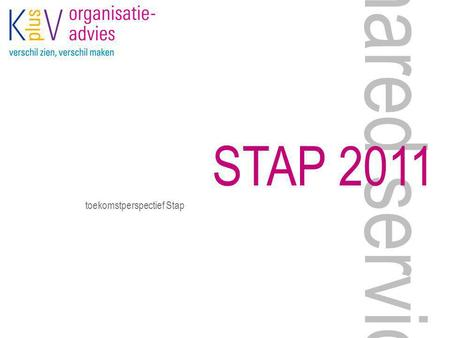 Shared service STAP 2011 toekomstperspectief Stap.