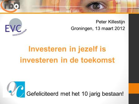 Investeren in jezelf is investeren in de toekomst