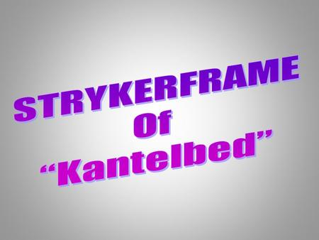 "STRYKERFRAME Of ""Kantelbed""."