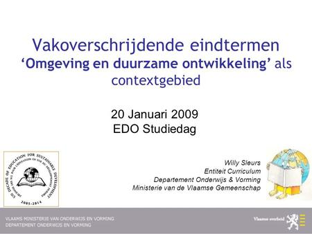 20 Januari 2009 EDO Studiedag Willy Sleurs Entiteit Curriculum