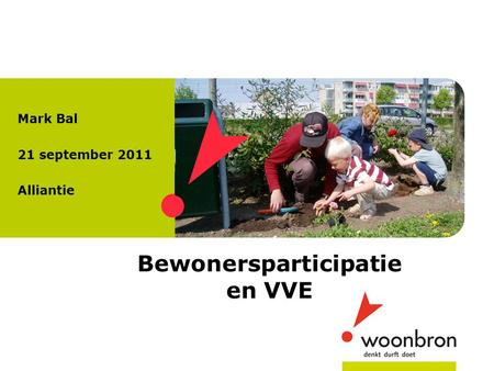 Bewonersparticipatie en VVE Mark Bal 21 september 2011 Alliantie.