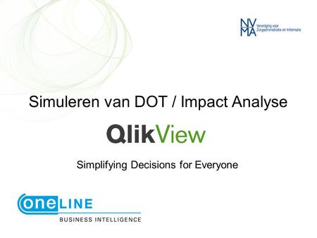 Simuleren van DOT / Impact Analyse Simplifying Decisions for Everyone.