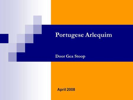 Portugese Arlequim Door Gea Stoop April 2008.