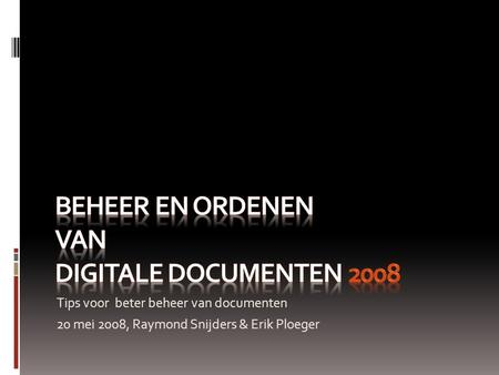 Beheer en ordenen van digitale documenten 2008