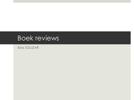 Boek reviews Esra ISGUZAR.
