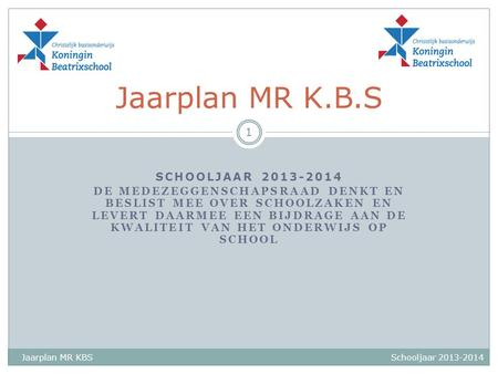 Jaarplan MR K.B.S schooljaar