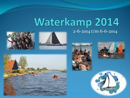 Waterkamp 2014 2-6-2014 t/m 6-6-2014.