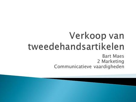 Bart Maes 2 Marketing Communicatieve vaardigheden.