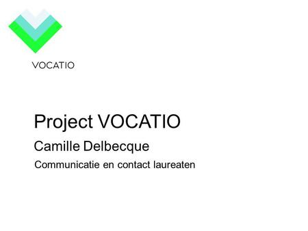 Project VOCATIO Camille Delbecque Communicatie en contact laureaten