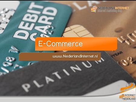Titelblad E-commerce E-Commerce www.NederlandInternet.nl.