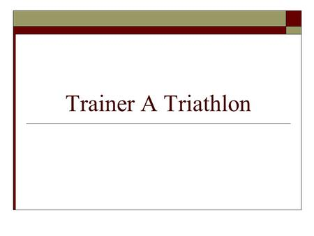 Trainer A Triathlon.