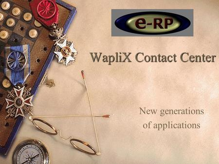 WapliX Contact Center New generations of applications.
