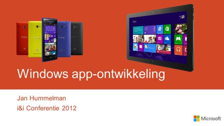 Windows app-ontwikkeling Jan Hummelman i&i Conferentie 2012.
