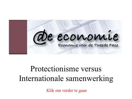 Protectionisme versus Internationale samenwerking