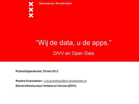"""Wij de data, u de apps."" DIVV en Open Data"