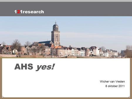AHS yes! 121research Wicher van Vreden 8 oktober