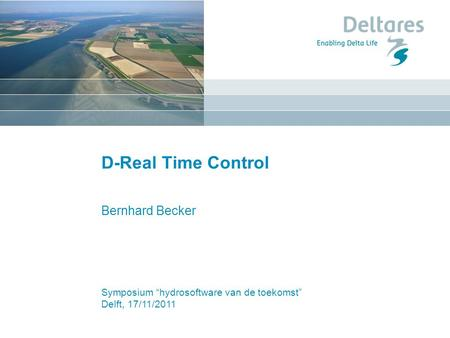 D-Real Time Control Bernhard Becker