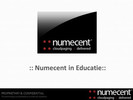 PROPRIETARY & CONFIDENTIAL This technology is protected by a number of US patents :: Numecent in Educatie::