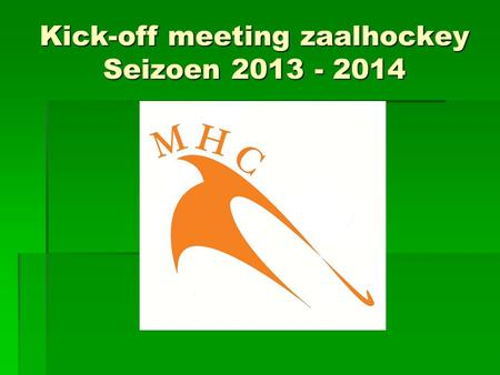 Kick-off meeting zaalhockey Seizoen