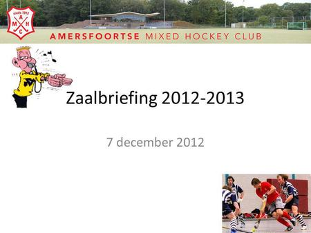 Zaalbriefing 2012-2013 7 december 2012.