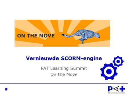 Vernieuwde SCORM-engine PAT Learning Summit On the Move.