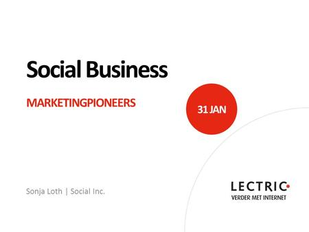 Social Business MARKETINGPIONEERS Sonja Loth | Social Inc. 31 JAN.