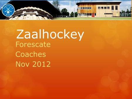 Zaalhockey Forescate Coaches Nov 2012.